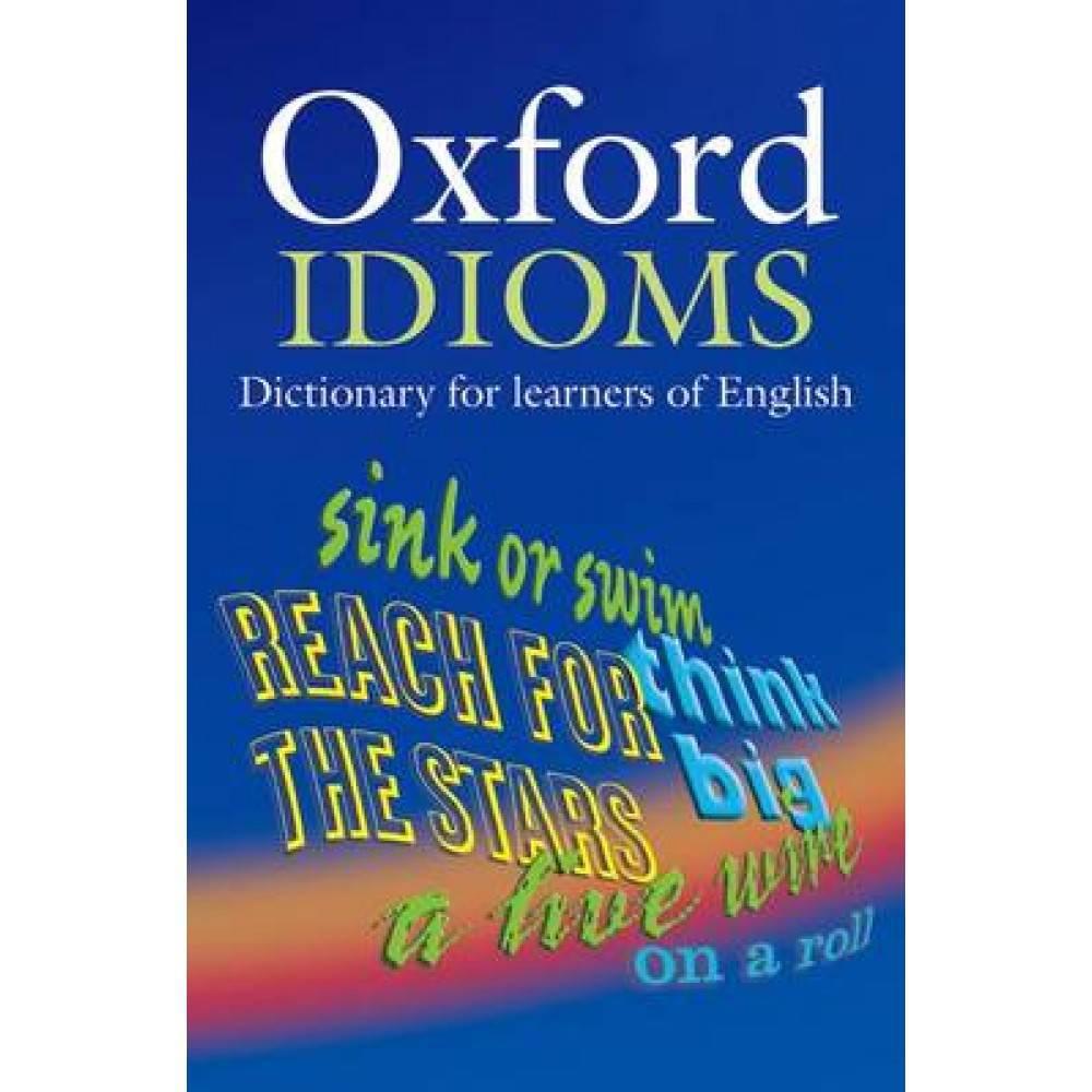 OXF IDIOMS DICTIONARY 2E