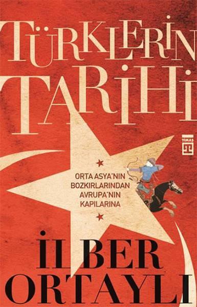 TURKLERİN TARİHİ /TİMAŞ/ İLBER ORTAYLI