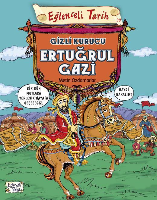 EĞLENCELİ TARİH ERTUĞRUL GAZİ/TİMAŞ/METİN ÖZDAMARLAR