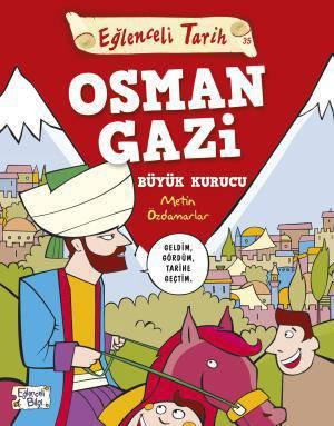 EĞLENCELİ TARİH OSMAN GAZİ BÜYÜK KURUCU/TİMAŞ/METİN ÖZDAMARLAR