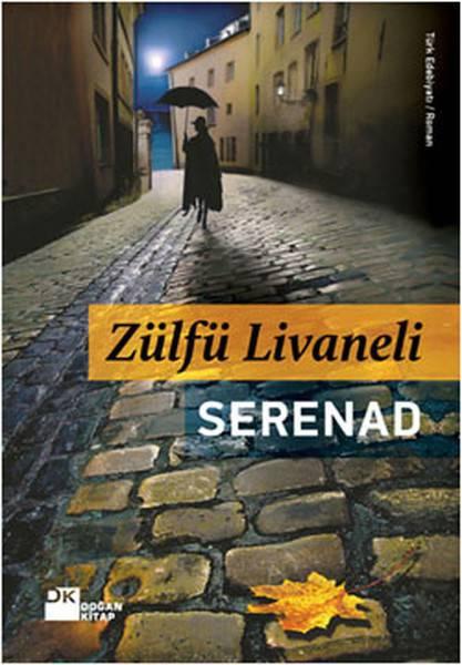SERENAD/DOĞAN KİTAP/ZÜLFÜ LİVANELİ