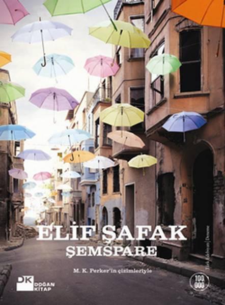 ŞEMSPARE/ DOĞAN/ELİF ŞAFAK