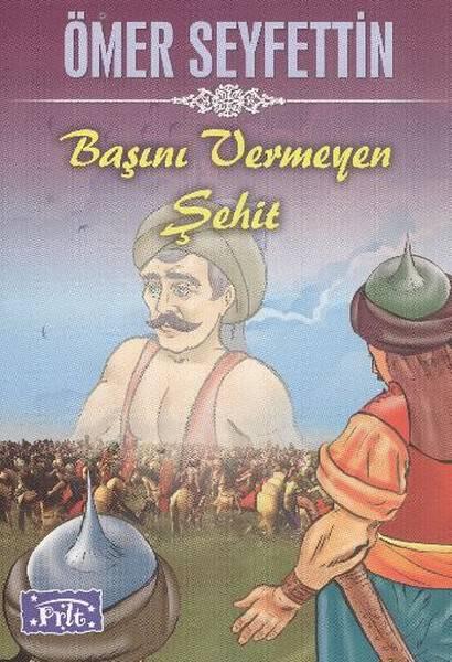 BAŞINI VERMEYE ŞEHİT/ÖMER SEYFETTİN