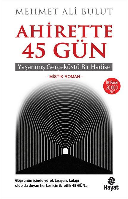 AHİRETTE 45 GÜN/HAYAT YAY/MEHMET ALİ BULUT