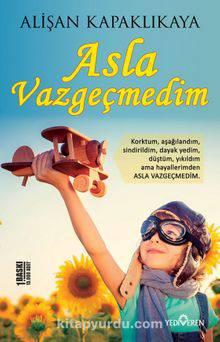 ASLA VAZGEÇMEDİM /YEDİVEREN / ALİŞAN KAPAKLIKAYA