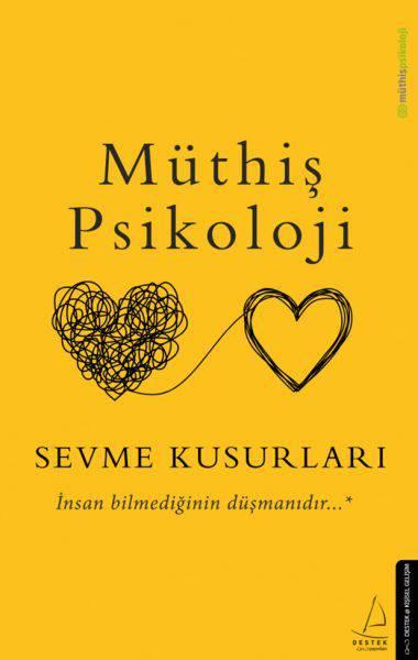 MÜTHİŞ PSİKOLOJİ SEVME KUSURLARI/DESTEK