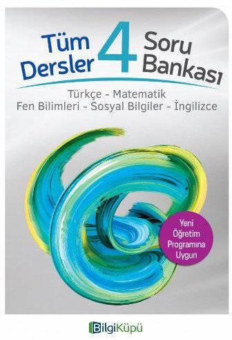 BİLGİ KÜPÜ 4.SINIF TUM DERSLER SORU BANKASI