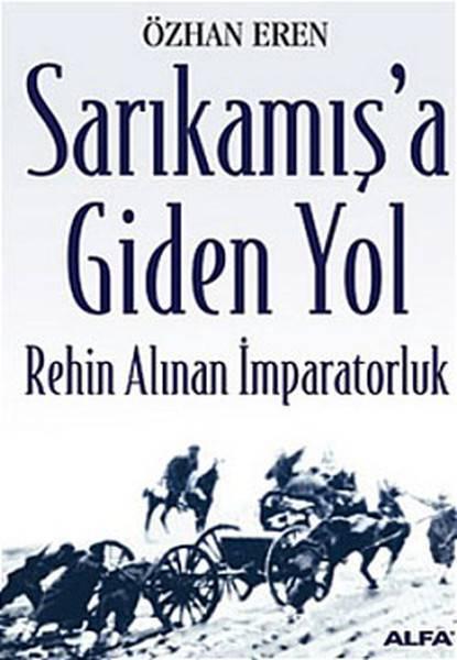 SARIKAMIŞ'A GİDEN YOL / ALFA/ÖZHAN EREN