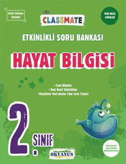 2.SINIF CLASSMATE HAYAT BİLGİSİ ETKİNLİKLİ SORU BANKASI