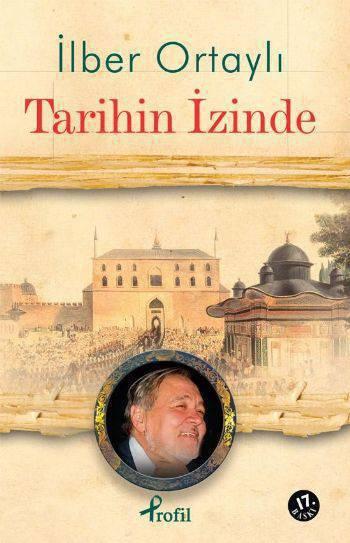 TARİHİN İZİNDE/PROFİL/İLBER ORTAYLI